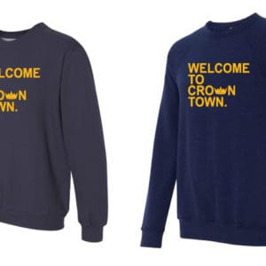 WELCOME TO CROWN TOWN CREWNECK SHIRT